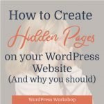 How to Create Hidden Pages in WordPress (and why you should)
